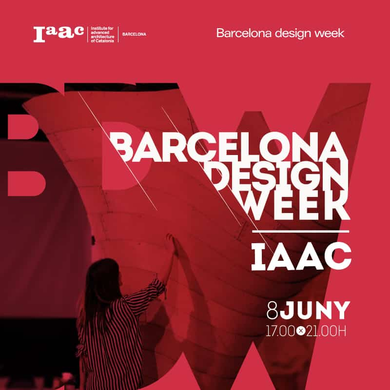 El iaac participa en el barcelona design week 2017 iaac for Design week 2017