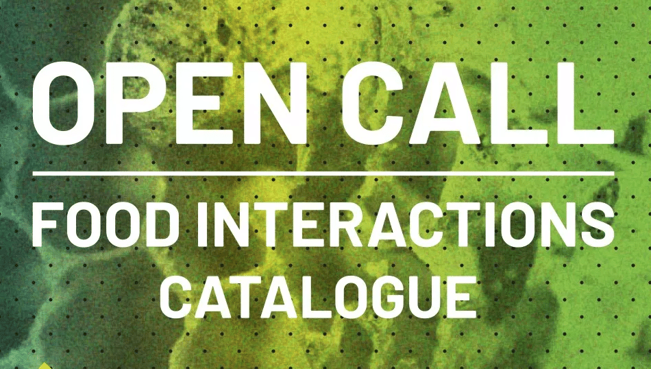 Food Interactions Catalogue Open Call